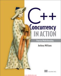 [PDF] C++ Concurrency in Action Practical Multithreading by Anthony Williams Computer Programming, Computer Science, Programming Languages, Free Pdf Books, Free Ebooks, Computer Books, Anthony William, Data Structures, How To Run Faster