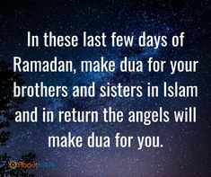 Make dua for your brothers and sisters in the world.