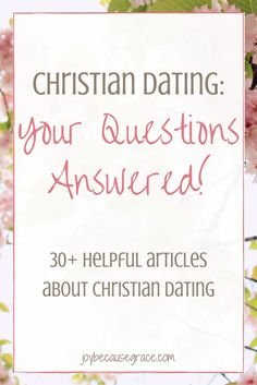 Such a great resource! Save this to refer back to when the time comes! | The answers to 11 questions about Christian dating!
