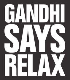 Gandhi Says Relax Tee design  #MensFashion #MensTees #StatementTees