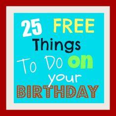 25 free things to do on your birthday