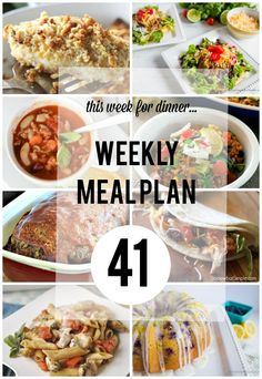 Weekly Meal Plan 41. Delicious dinner idea your family will love. Make dinner…