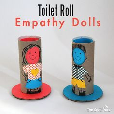 Cardboard Roll Empathy Dolls [template]: Thinking about the way the dolls are feeling and acting it out might just help them along the way to understanding empathy, which is a very big word for a small child.