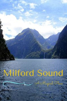 Milford Sound: A Magical Place - The Atlas Heart