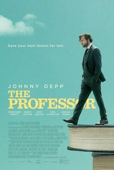High resolution official theatrical movie poster ( of for The Professor Image dimensions: 1383 x Starring Johnny Depp, Zoey Deutch, Danny Huston, Rosemarie DeWitt Movies And Series, Hd Movies, Film Movie, Movies Online, Comedy Film, Movie Cast, Funny Movies, Horror Movies, Vintage Movies