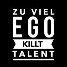 ...zu viel Ego,....!!!