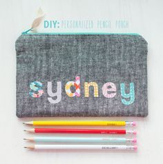 personalized pencil pouch tutorial. . .