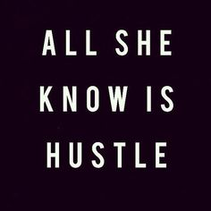 150 Grind and Hustle Quotes to Motivate You Big Time Boss Bitch Quotes, Gangsta Quotes, Girl Boss Quotes, Badass Quotes, Woman Quotes, Hustle Quotes Women, Quotes About Hustle, Boss Babe Quotes Queens, Smart Girl Quotes