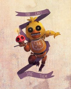 You cant save them- chica fnaf