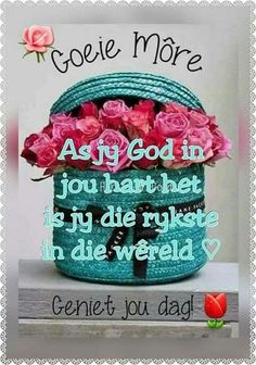 Good Morning Wednesday, Good Morning Greetings, Good Morning Wishes, Day Wishes, Morning Messages, Morning Quotes For Friends, Good Night Quotes, Lekker Dag, Afrikaanse Quotes
