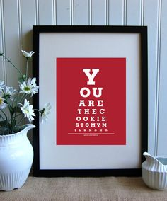 You are the cookies to my milk Eye Chart - 8x10 photo print in our Etsy shop $12.99