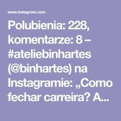 """Polubienia: 228, komentarze: 8 – #ateliebinhartes (@binhartes) na Instagramie: """"Como fechar carreira? Aulinha da @hobiozel #aprendendocroche #videoaula #videodecroche…"""""""