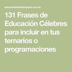131 Frases de Educación Célebres para incluir en tus temarios o programaciones
