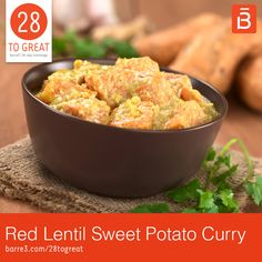 28 to Great Recipe: Red Lentil and Sweet Potato Curry - barre3 blog