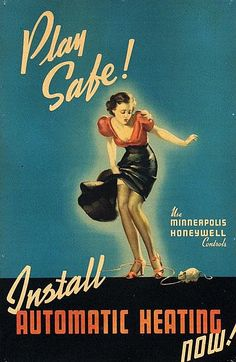 Play Safe! Install Automatic Heating Now! Minneapolis Honeywell 1950