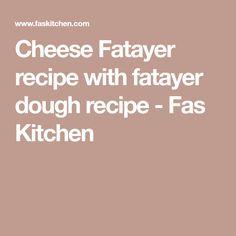 Cheese Fatayer recipe with fatayer dough recipe - Fas Kitchen