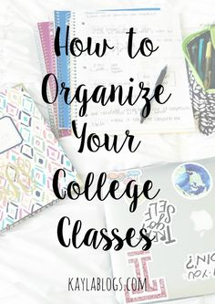 How to Organize Your College Classes   Kayla Blogs
