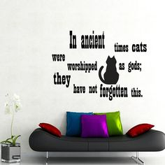 Wall Decal Quote Vinyl Sticker Decal Art Home Decor Mural Decals Quotes In Ancient Times Cats Were Cat Pet-Shop MS78