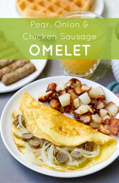 Pear, Onion & Chicken Sausage Omelet