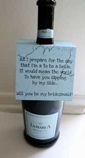 Cute idea to ask a friend to be a bridesmaid!