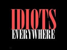 Cosa siamo idioti?
