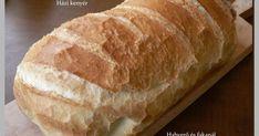 Házi kenyér Hozzávalók: 65 dkg liszt 1 élesztő 1 ek tejföl 1-2 ek olaj 3,5-4 dl víz 1 tk só kevéske cukor Elkészí...