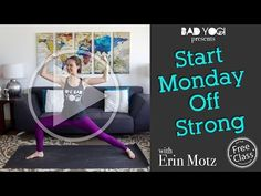 Yoga to start your Monday off STRONG! | Bad Yogi - YouTube | Bloglovin'