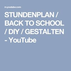 STUNDENPLAN / BACK TO SCHOOL / DIY / GESTALTEN - YouTube Planer, Youtube, Unit Plan, Prints, Templates, Projects, Youtubers, Youtube Movies