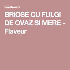 BRIOSE CU FULGI DE OVAZ SI MERE - Flaveur