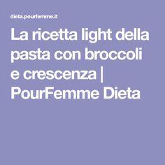 La ricetta light della pasta con broccoli e crescenza   PourFemme Dieta
