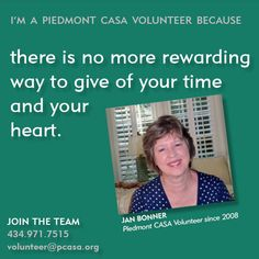 To read more from Piedmont CASA Volunteer Jan Bonner, click here: http://www.pcasa.org/testimonials1.php