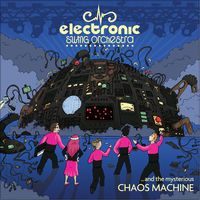 ...And the Mysterious Chaos Machine by Electronic Swing Orchestra
