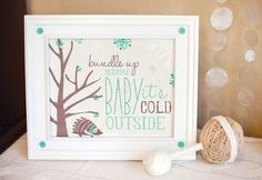 """Bundle Up cause Baby It's Cold Outside"" Baby Shower idea for a winter baby"