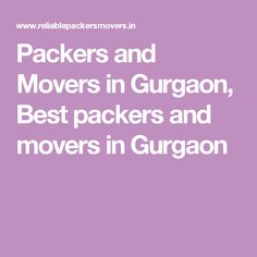 Packers and Movers in Gurgaon, Best packers and movers in Gurgaon