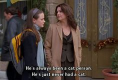 Gilmore Girls - Lorelai and Rory talking about Kirk, a cat person without a cat.