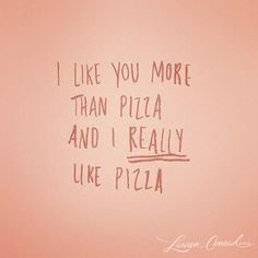 Favorite note #love & everyone who knows me, knows pizza to me is to die for!! Soo feel special! :)
