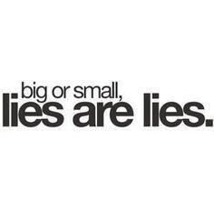 Ik kan niet tegen mensen die liegen, ze komen toch uit …
