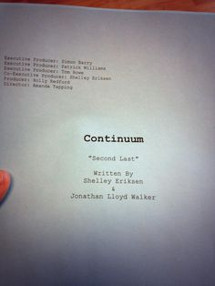 """The front of the script for the penultimate episode of Continuum Season 2, appropriately titled """"Second Last"""" (via @CaptainPunch on Twitter)"""