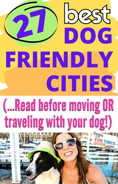 Best Dog Friendly Cities In The U.S. - There are 27 dog-friendly cities in 20 dog-friendly states on this list. Are any on your Dog Bucket List? (3 are on mine!) See the entire list here -- then start making some fun travel plans with your dog!