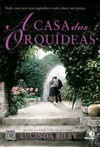 A Casa das Orquídeas  Lucinda Riley - 560 páginas - Novo Conceito