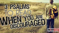 3 Psalms To Read When You Are Discouraged | ILoveBeingChristian Videos