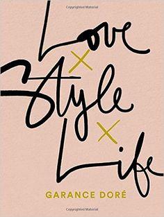 Love Style Life: Garance Dore: 9780812996371: Amazon.com: Books
