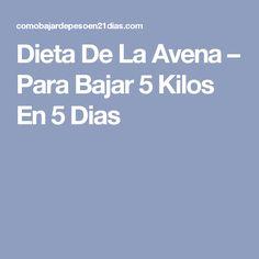 Dieta De La Avena – Para Bajar 5 Kilos En 5 Dias