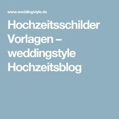 Hochzeitsschilder Vorlagen – weddingstyle Hochzeitsblog