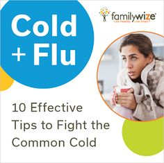 10 Effective Tips to Fight the Common Cold. This blog post from FamilyWize offers easy tips to ward off a cold. Stay healthy!
