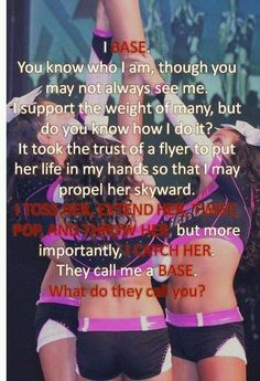 BASE--everyone always focuses on the flyer.but her base is why the flyer does what she does Cheer Qoutes, Cheerleading Quotes, Cheer Sayings, Cute Cheer Quotes, Competitive Cheerleading, Cheer Funny, Cheer Base, All Star Cheer, Cheer Coaches