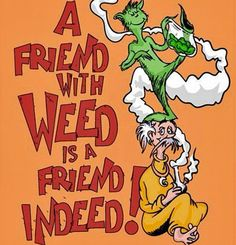 A friend with weed