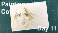 Painting with Coffee - Day 11