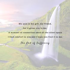 My pain is my gift my friend for it gives you to me. A moment of connection amid all the silent space I find comfort in you and I hope you find it in me. I Hope You, You And I, My Friend, Affirmations, Connection, In This Moment, Facebook, Space, Gift