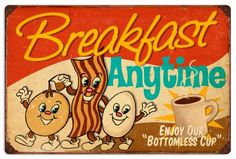 "Breakfast Anytime Retro Tin Sign….. Enjoy Our ""Bottomless Cup""!"